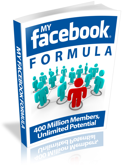 Product picture MY FACEBOOK FORMULA, THE UNLIMITED POTENTIAL OF FACEBOOK